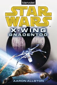Star Wars(TM) X-Wing. Gnadentod