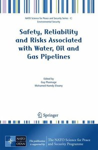 Safety, Reliability and Risks Associated with Water, Oil and Gas