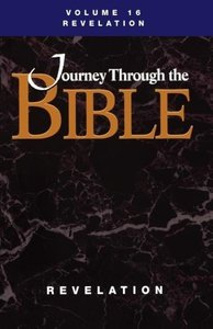 Journey Through the Bible; Volume 16 Revelation (Student)