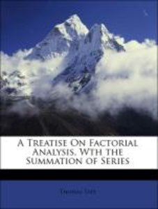 A Treatise On Factorial Analysis, Wth the Summation of Series