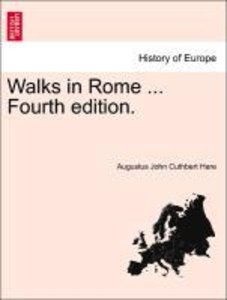 Walks in Rome ... TWELFTH EDITION (REVISED). VOL. I.