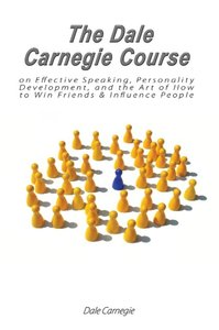 The Dale Carnegie Course on Effective Speaking, Personality Deve