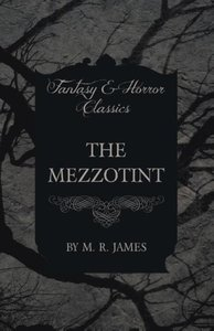 The Mezzotint (Fantasy and Horror Classics)