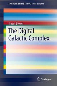 The Digital Galactic Complex
