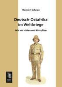 Deutsch-Ostafrika im Weltkriege
