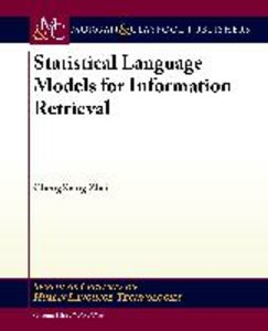 Statistical Language Models for Information Retrieval