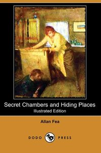 Secret Chambers and Hiding Places (Illustrated Edition) (Dodo Pr