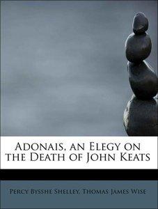 Adonais, an Elegy on the Death of John Keats