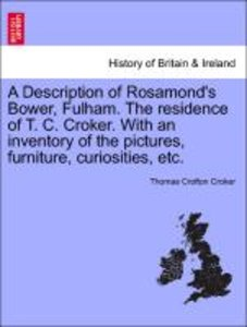 A Description of Rosamond's Bower, Fulham. The residence of T. C