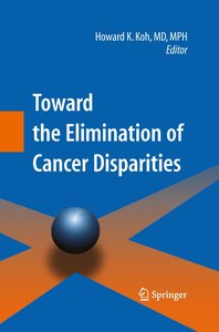 Toward the Elimination of Cancer Disparities