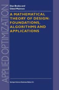 A Mathematical Theory of Design: Foundations, Algorithms and App