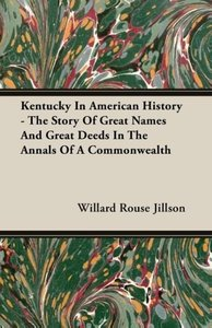 Kentucky In American History - The Story Of Great Names And Grea