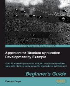 Appcelerator Titanium Application Development by Example Beginne
