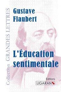 L'Education sentimentale (grands caractères)