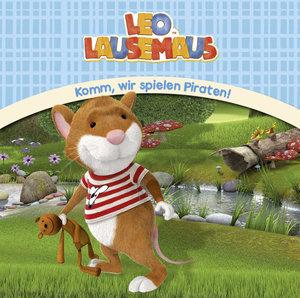Leo Lausemaus - Komm, wir spielen Piraten!