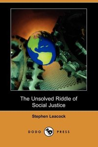 UNSOLVED RIDDLE OF SOCIAL JUST
