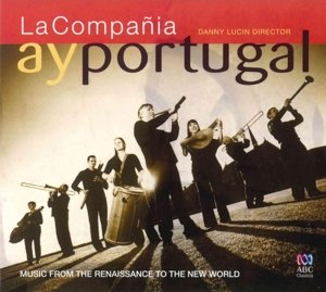Ay Portugal: Music From The Renaissance To The New