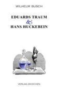 Eduards Traum & Hans Huckebein