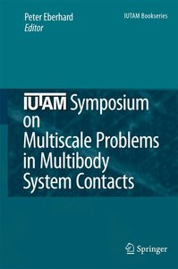 IUTAM Symposium on Multiscale Problems in Multibody System Conta