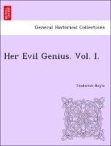 Her Evil Genius. Vol. I.