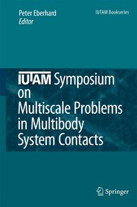 IUTAM Symposium on Multiscale Problems in Multibody System Conta
