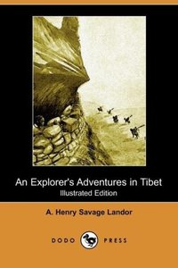An Explorer's Adventures in Tibet (Illustrated Edition) (Dodo Pr
