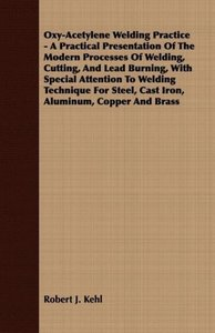 Oxy-Acetylene Welding Practice - A Practical Presentation of the