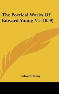 The Poetical Works Of Edward Young V1 (1859)