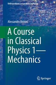 A Course in Classical Physics 1 - Mechanics