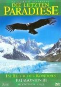 Die letzten Paradiese - Im Reich des Kondors - Patagonien III -