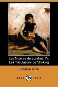 Les Miseres de Londres, IV
