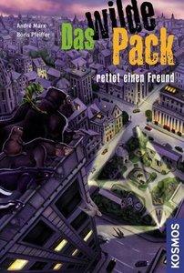 Das wilde Pack 13. Das wilde Pack rettet einen Freund