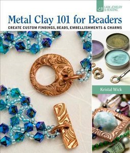 Metal Clay 101 for Beaders