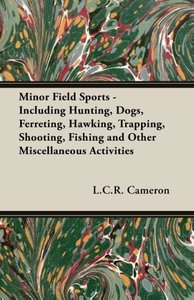 Minor Field Sports - Including Hunting, Dogs, Ferreting, Hawking