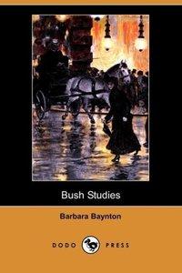 Bush Studies (Dodo Press)