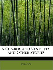 A Cumberland Vendetta, and Other Stories