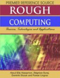 Rough Computing: Theories, Technologies, and Applications
