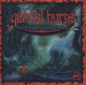 Gabriel Burns 43. Fern von allen Tiefen