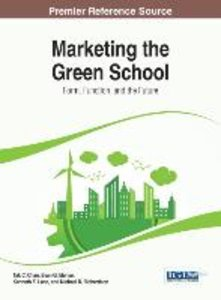 Marketing the Green School: Form, Function, and the Future