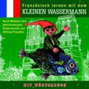 Französisch lernen mit dem kleinen Wassermann. CD