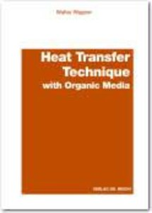 Heat Transfer Technique with Organic Media