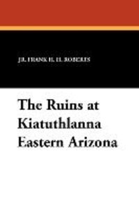 The Ruins at Kiatuthlanna Eastern Arizona