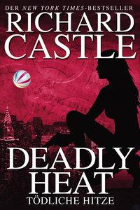 Castle 05: Deadly Heat - Tödliche Hitze