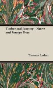 Timber and Forestry - Native and Foreign Trees