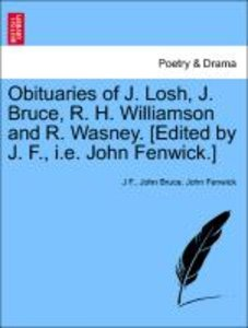Obituaries of J. Losh, J. Bruce, R. H. Williamson and R. Wasney.