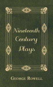 Nineteenth Century Plays