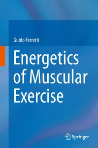 Energy to move: the energetics of muscular exercise in humans