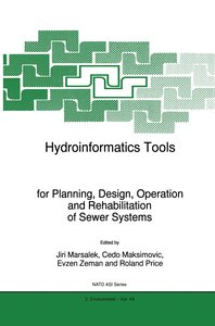 Hydroinformatics Tools for Planning, Design, Operation and Rehab
