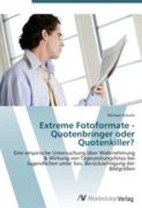Extreme Fotoformate - Quotenbringer oder Quotenkiller?