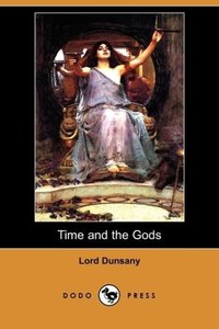 Time and the Gods (Dodo Press)